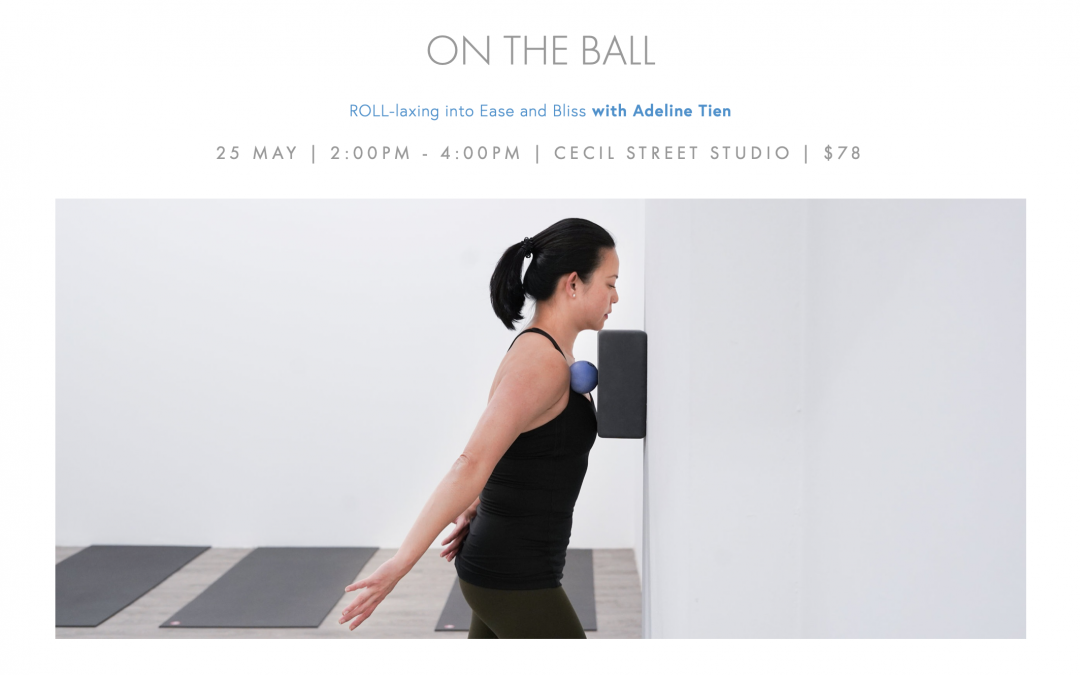 ROLL-laxing into Ease and Bliss at Freedom Yoga 25 May 2019