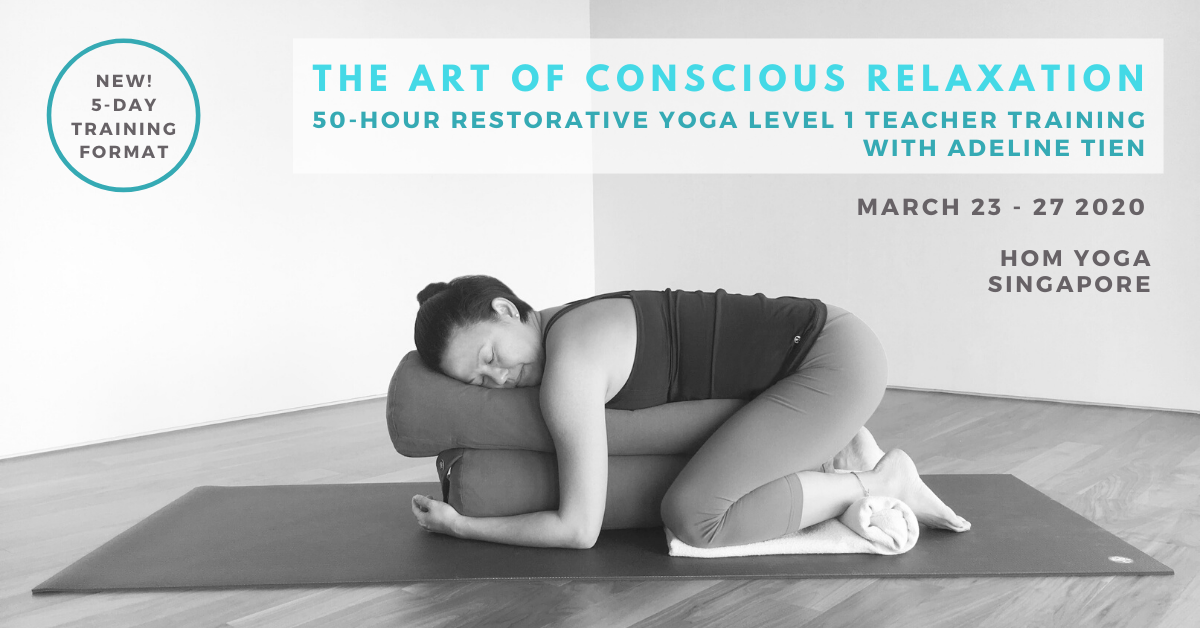 50-hour Restorative Yoga Teacher Training Level 1 with Adeline Tien, Mar 23 – 27