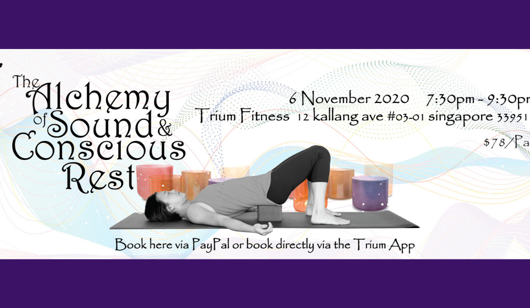The Alchemy of Sound and Conscious Rest, Trium Fitness 6 November 2020
